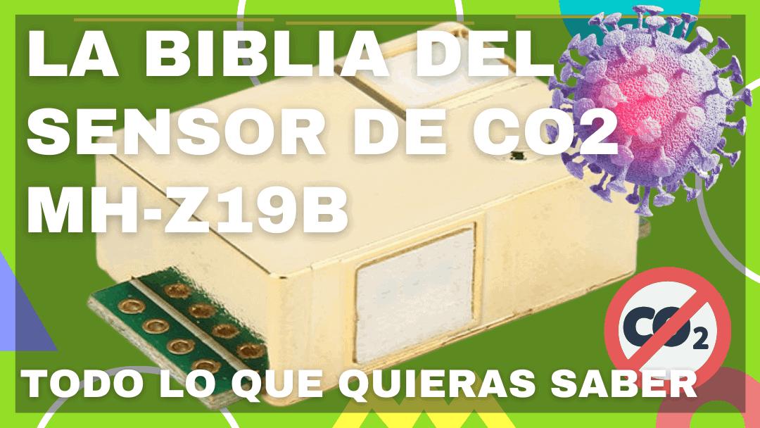 La biblia del sensor de CO2 MH-Z19B